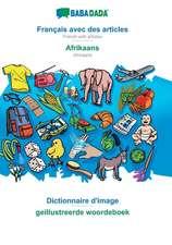 BABADADA, Français avec des articles - Afrikaans, Dictionnaire d'image - geillustreerde woordeboek