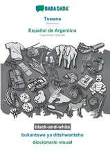 BABADADA black-and-white, Tswana - Español de Argentina, bukantswe ya ditshwantsho - diccionario visual