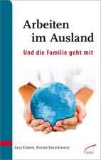 Arbeiten im Ausland - und die Familie geht mit