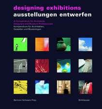 Ausstellungen entwerfen / Designing Exhibitions: Kompendium für Architekten, Gestalter und Museologen / A Compendium for Architects, Designers and Museum Professionals