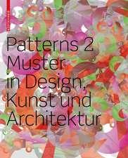 Patterns 2: Muster in Design, Kunst und Architektur