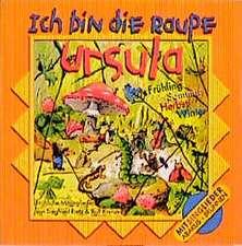 Ich bin die Raupe Ursula. CD
