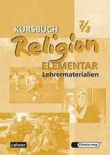 Kursbuch Religion Elementar 7/8. Lehrermaterialien