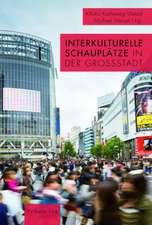 Interkulturelle Schauplätze in der Großstadt