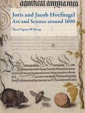 Vignau-Wilberg, T: Joris and Jacob Hoefnagel