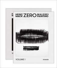 Heinz Mack: Zero Painting. Catalogue Raisonné 1956-1966