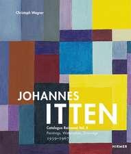 Johannes Itten: Catalogue Raisonne Vol. II Paintings, Watercolors, Drawings. 1939–1967