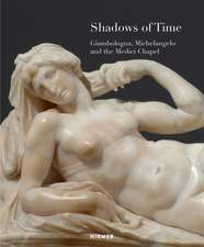 Shadows of Time: Giambologna, Michelangelo and the Medici Chapel