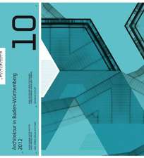 Architektur in Baden-Württemberg 2012, Band 10