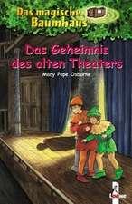 Das magische Baumhaus 23. Das Geheimnis des alten Theaters