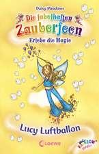 Die fabelhaften Zauberfeen 19. Lucy Luftballon