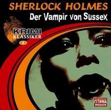 Sherlock Holmes - Der Vampir von Sussex. CD