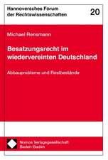 Besatzungsrecht Im Wiedervereinten Deutschland:  Abbauprobleme Und Restbestande