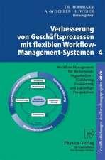Verbesserung von Geschäftsprozessen mit flexiblen Workflow-Management-Systemen 4: Workflow Management für die lernende Organisation - Einführung, Evaluierung und zukünftige Perspektiven