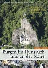 Burgen Im Hunsruck Und an Der Nahe '... Wo Trotzig Noch Ein Machtiger Thurm Herabschaut':  Kaisertum Von Der Antike Zum Mittelalter