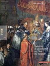 Joachim Von Sandrart:  Ein Calvinist Im Spannungsfeld Von Kunst Und Konfession
