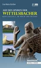 Auf den Spuren der Wittelsbacher