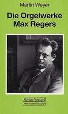 Die Orgelwerke Max Regers