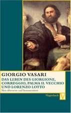 Das Leben des Giorgione, Corregio, Palma il Vecchio und Lorenzo Lotto