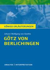 Götz von Berlichingen von Goethe - Königs Erläuterungen.