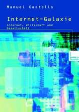 Die Internet-Galaxie: Internet, Wirtschaft und Gesellschaft