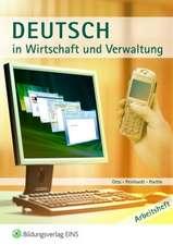 Deutsch in Wirtschaft und Verwaltung. Arbeitsheft
