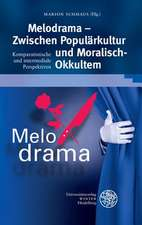 Melodrama - Zwischen Popularkultur Und 'Moralisch-Okkultem':  Komparatistische Und Intermediale Perspektiven