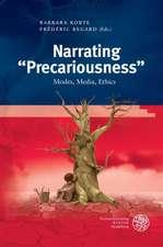 Narrating 'Precariousness':  Modes, Media, Ethics