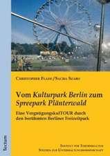 """Vom """"Kulturpark Berlin"""" zum """"Spreepark Plänterwald"""""""