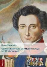 Carl von Clausewitz und Hybride Kriege im 21. Jahrhundert