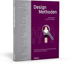 Designmethoden - 100 Recherchemethoden und Analysetechniken fu¨r erfolgreiche Gestaltung