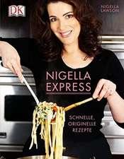 Nigella Express: Schnelle, originelle Rezepte.  180 farbige Fotos.