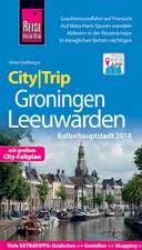Reise Know-How CityTrip Groningen und Leeuwarden (Kulturhauptstadt 2018)