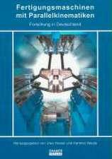 Fertigungsmaschinen mit Parallelkinematiken