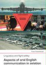 Linguistics and flight safety: Aspects of oral English communication in aviation