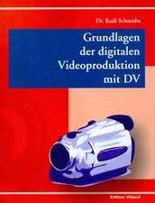 Grundlagen der digitalen Videoproduktion mit DV
