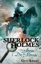 Sherlock Holmes 02: Die Armee des Dr. Moreau