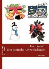 Der Poetische Adventskalender:  The Immeasurable Equation. the Collected Poetry and Prose
