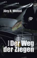 Der Weg Der Ziegen:  The Immeasurable Equation. the Collected Poetry and Prose