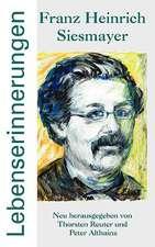 Franz Heinrich Siesmayer - Lebenserinnerungen