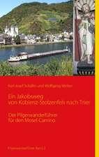 Ein Jakobsweg Von Koblenz-Stolzenfels Nach Trier:  Anspruchsvolle Ubungen Fur Ein Abwechslungsreiches Training
