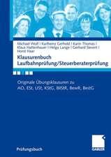Klausurenbuch Laufbahnprüfung/ Steuerberaterprüfung: Originale Übungsklausuren zu AO, ESt, USt, KStG, BilStR, BewR, BestG