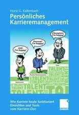 Persönliches Karrieremanagement: Wie Karriere heute funktioniert - Einsichten und Tools vom Karriere-Doc