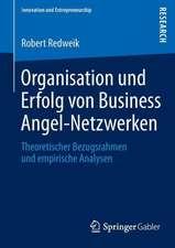 Organisation und Erfolg von Business Angel-Netzwerken: Theoretischer Bezugsrahmen und empirische Analysen