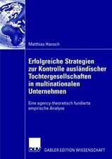 Erfolgreiche Strategien zur Kontrolle ausländischer Tochtergesellschaften in multinationalen Unternehmen: Eine agency-theoretisch fundierte empirische Analyse