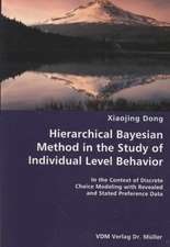 Hierarchical Bayesian Method in the Study of Individual Level Behavior: In the Context of Discrete Choice Modeling With Revealed and Stated Preference Data