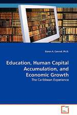 Education, Human Capital Accumulation, and EconomicGrowth