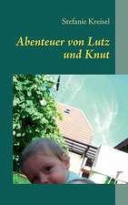 Abenteuer von Lutz und Knut