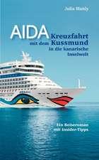 AIDA- Kreuzfahrt mit dem Kussmund in die kanarische Inselwelt