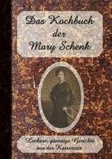 Das Kochbuch der Mary Schenk